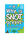 Why Is Snot Green? Book