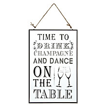 Buy Time To Drink Champagne Decorative Sign Online at johnlewis.com