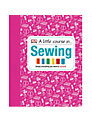 A Little Course In.. Sewing Book