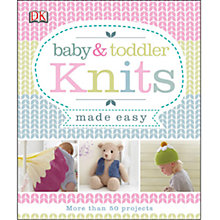 Buy Baby & Toddler Knits Made Easy Book Online at johnlewis.com