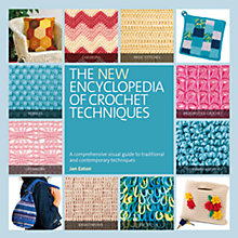 Buy The New Encyclopedia of Crochet Techniques by Jan Eaton Crochet Book Online at johnlewis.com