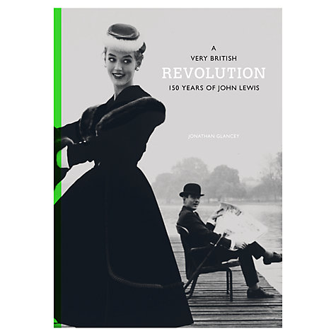 Buy Laurence King Publishing A Very British Revolution: 150 Years of John Lewis Book by Jonathan Glancey Online at johnlewis.com