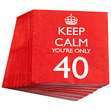 Buy Neviti Keep Calm You're Only 40 Party Napkins, Set of 20 Online at johnlewis.com