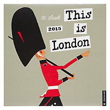 Buy This Is London 2015 Wall Calendar Online at johnlewis.com