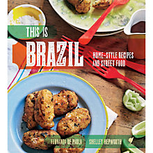 Buy This Is Brazil: Home-Style Recipes and Street Food Online at johnlewis.com