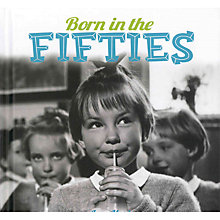 Buy Born In The Fifties Book Online at johnlewis.com