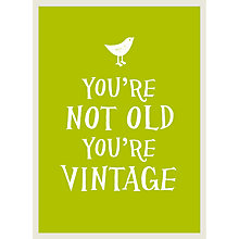 Buy You're Not Old You're Vintage Online at johnlewis.com