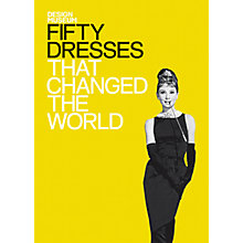 Buy Fifty Dresses That Changed the World Online at johnlewis.com