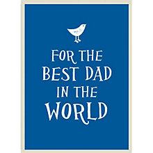 Buy For the Best Dad in the World Online at johnlewis.com