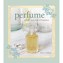 Buy Perfume: The Art and Craft of Fragance Online at johnlewis.com