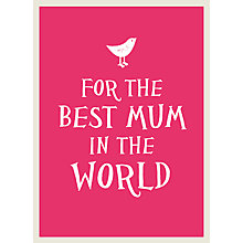 Buy For the Best Mum in the World Online at johnlewis.com