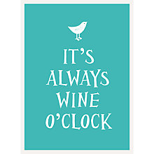 Buy It's Always Wine O'Clock Online at johnlewis.com