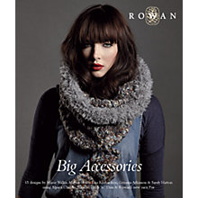 Buy Rowan Big Fun Accessories by Martin Storey, Marie Wallin, Lisa Richardson, Gemma Atkinson & Sarah Hatton Knitting Booklet Online at johnlewis.com