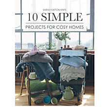 Buy Rowan 10 Simple Projects For Cosy Homes by Sarah Hatton Knitting Book Online at johnlewis.com