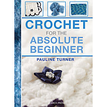 Buy Crochet For The Absolute Beginner by Pauline Turner Knitting Book Online at johnlewis.com