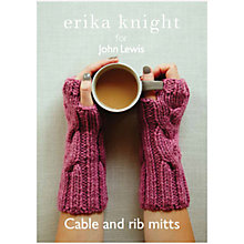 Buy Erika Knight for John Lewis Super Chunky Cable and Rib Mitts Knitting Pattern Online at johnlewis.com