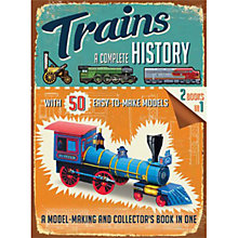 Buy Trains: A Complete History Book & Models Kit Online at johnlewis.com