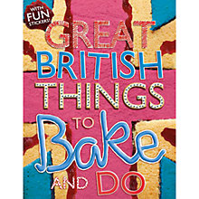 Buy Great British Things To Bake & Do Book Online at johnlewis.com