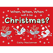 Buy When, When, When Will It Be Christmas? Book Online at johnlewis.com