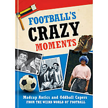Buy Football's Crazy Moments Book Online at johnlewis.com