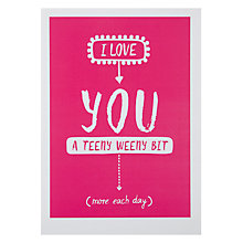 Buy Loveday Designs Love You A Teeny Valentine's Card Online at johnlewis.com