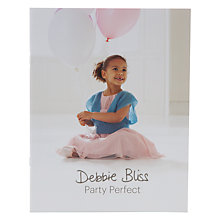 Buy Debbie Bliss Party Perfect - 6 Designs Knitting Book Online at johnlewis.com