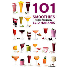 Buy 101 Smoothie To Mix & Enjoy Book by Elik Maraniq Online at johnlewis.com
