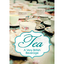 Buy Tea: A Very British Beverage Book by Paul Chrystal Online at johnlewis.com