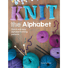 Buy Knit The Alphabet: Quick & Easy Alphabet Knitting Patterns Online at johnlewis.com