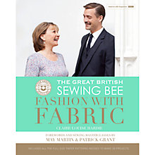 Buy The Great British Sewing Bee: Fashion with Fabric Book Online at johnlewis.com