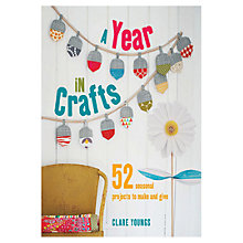 Buy A Year In Crafts: 52 Seasonal Projects To Make & Give Online at johnlewis.com