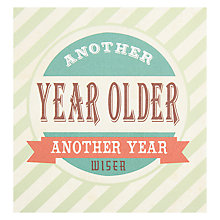 Buy Caroline Gardner Year Older Birthday Card Online at johnlewis.com