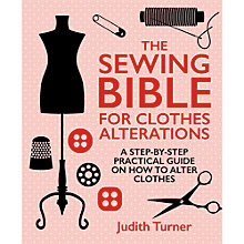 Buy Sewing Bible For Clothes Alterations by Judith Turner Book Online at johnlewis.com