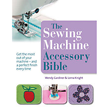 Buy The Sewing Machine Accessory Bible by Wendy Gardiner & Lorna Knight Book Online at johnlewis.com