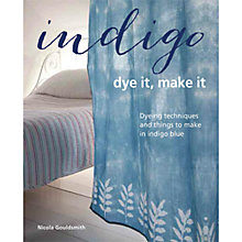 Buy Indigo Dye It Make It by Nicola Gouldsmith Book Online at johnlewis.com