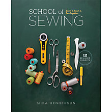 Buy The School Of Sewing by Shea Henderson Sewing Book Online at johnlewis.com