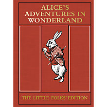 Buy Alice's Adventures In Wonderland: The Little Folks' Edition Book Online at johnlewis.com