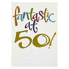 Buy Portfolio Fantastic At 50 Birthday Card Online at johnlewis.com