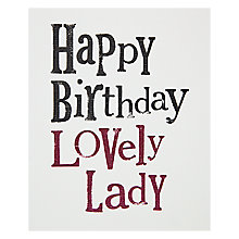 Buy The Bright Side Lovely Lady Birthday Card Online at johnlewis.com