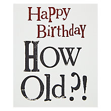 Buy Really Good How Old Birthday Card Online at johnlewis.com