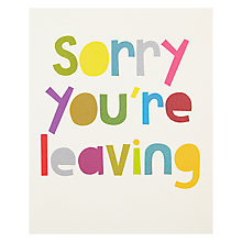Buy Really Good Sorry You're Leaving Greeting Card Online at johnlewis.com