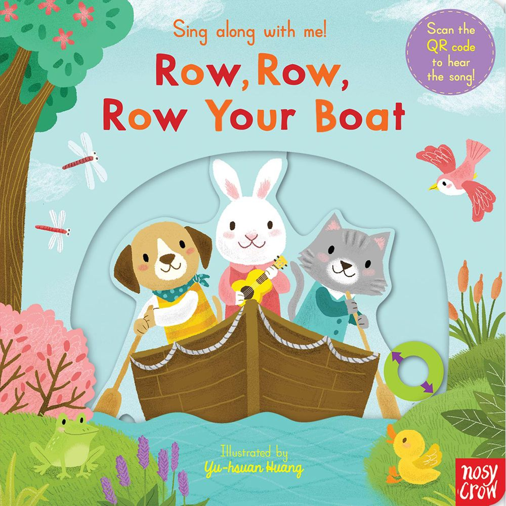 Nosy Crow Row, Row, Row Your Boat Sing Along Book