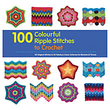 Buy 100 Colourful Ripple Stitches to Crochet Book Online at johnlewis.com