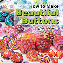 Buy How To Make Beautiful Buttons by Beate Schmitz Book Online at johnlewis.com