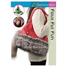 Buy 20 to Make Faux Fur Fun by Alistair Macdonald Book Online at johnlewis.com