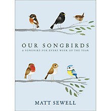Buy Our Songbirds Book by Matt Sewell Online at johnlewis.com