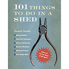 Buy 101 Things To Do In A Shed Book Online at johnlewis.com