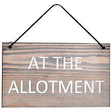 Buy Garden Trading At The Allotment Wooden Sign Online at johnlewis.com