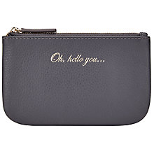 Buy John Lewis Hayley Leather Slogan Coin Purse, 'Oh, Hello You,' Grey Online at johnlewis.com