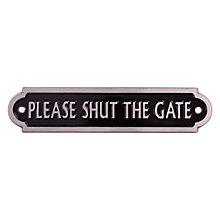"Buy The House Nameplate Company Aluminium ""Please Shut the Gate"" Sign Online at johnlewis.com"